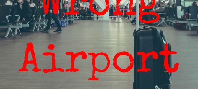 Dis…Avventure in viaggio – Wrong Airport